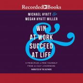 Win at Work and Succeed at Life Audiobook